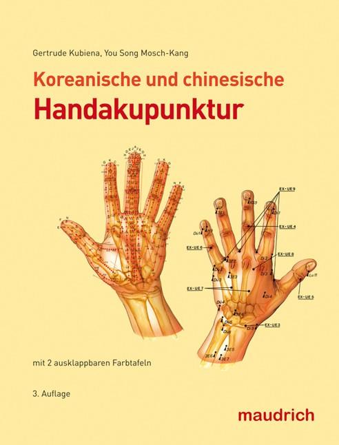 Gertrude Kubiena Koreanische und chinesische Handakupunktur