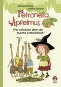 Petronella Apfelmus Erstleser 2.  Wer schleicht denn da durchs Erdbeerbeet?