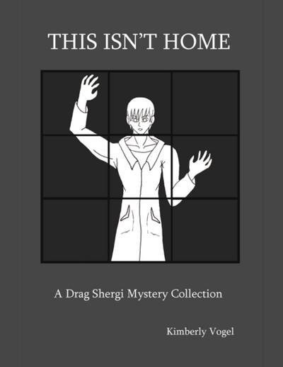 This Isn't Home: A Drag Shergi Mystery Collection