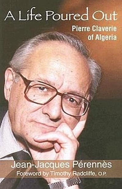 A Life Poured Out: Pierre Claverie of Algeria