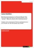 """Rechtsextremismus in Deutschland. Ein """"neuer"""" Marsch durch die Institutionen?"""