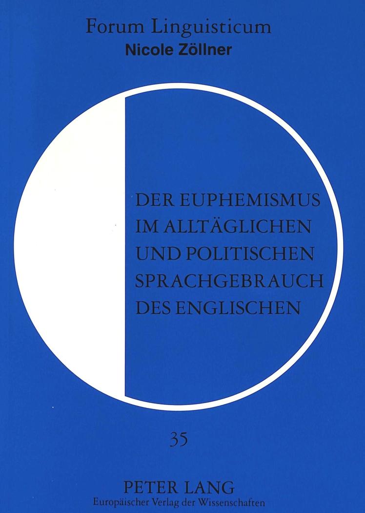 Der Euphemismus im alltäglichen und politischen Sprachgebrau ... 9783631316535