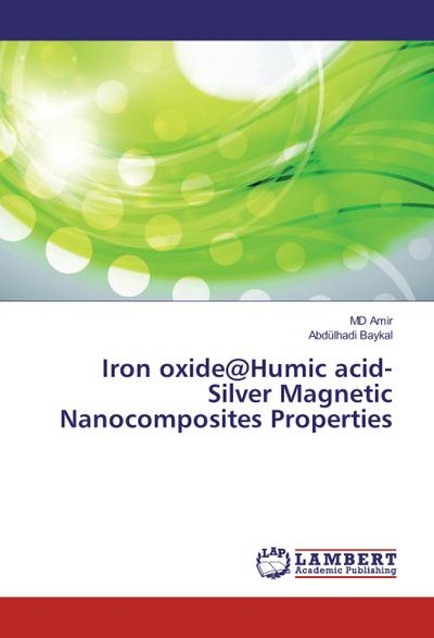 Iron oxide@Humic acid-Silver Magnetic Nanocomposites Properties
