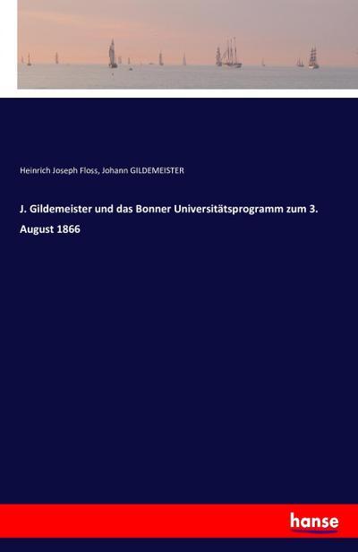 J. Gildemeister und das Bonner Universitätsprogramm zum 3. August 1866