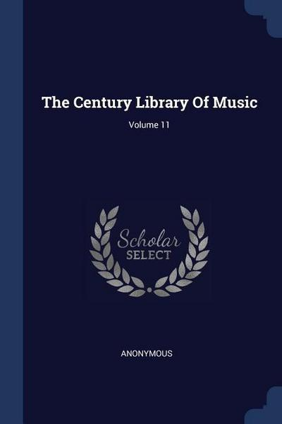 The Century Library of Music; Volume 11