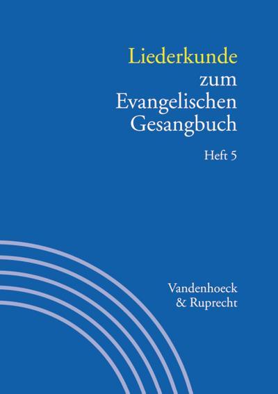 Handbuch zum Evangelischen Gesangbuch: Liederkunde zum Evangelischen Gesangbuch: Bd 3/5. (Handbuch Zum Evang. Gesangbuch)
