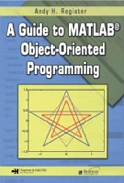 Guide to MATLAB(R) Object-Oriented Programming