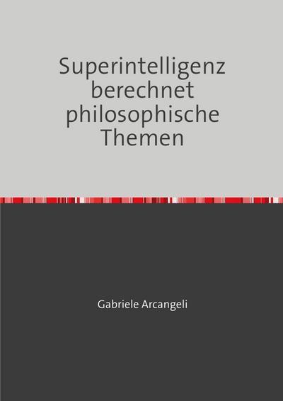 Superintelligenz berechnet philosophische Themen