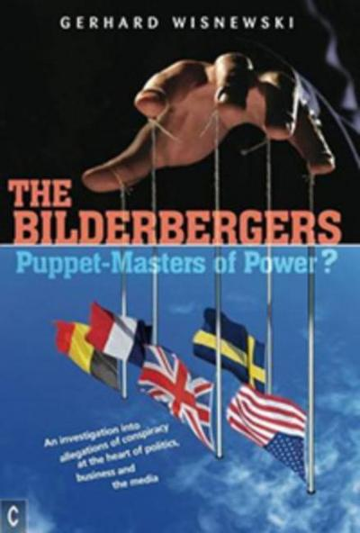 The Bilderbergers  -  Puppet-Masters of Power?