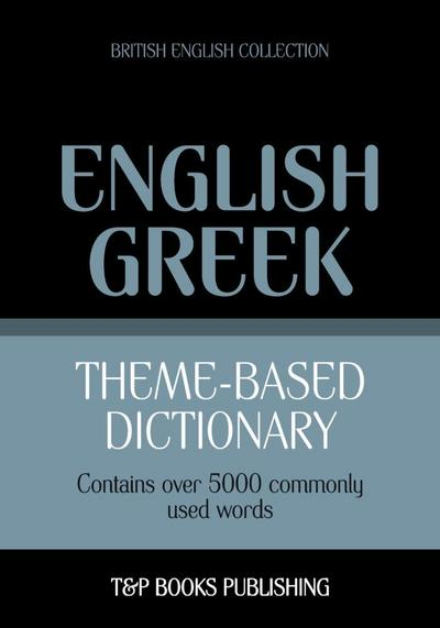 Theme-based dictionary British English-Greek - 5000 words