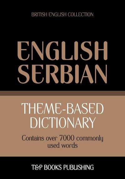 Theme-based dictionary British English-Serbian - 7000 words