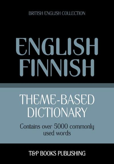 Theme-based dictionary British English-Finnish - 5000 words