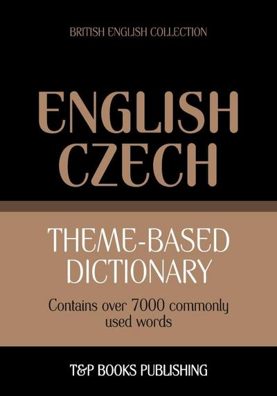 Theme-based dictionary British English-Czech - 7000 words