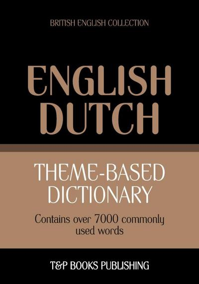 Theme-based dictionary British English-Dutch - 7000 words