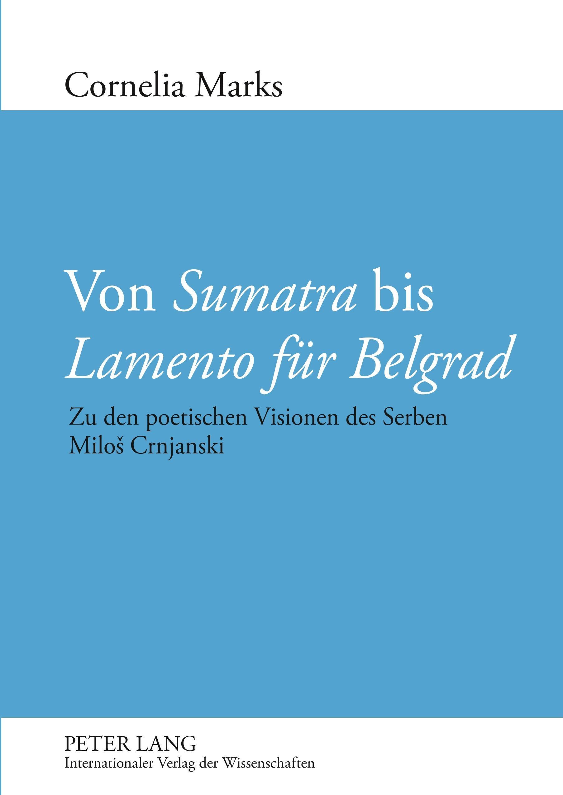 Von Sumatra bis Lamento für Belgrad Cornelia Marks
