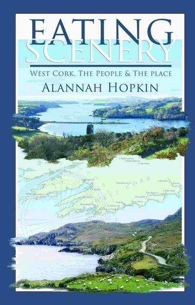 Eating Scenery: West Cork, The People and the Place