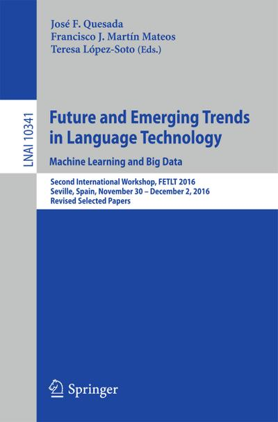 Future and Emerging Trends in Language Technology. Machine Learning and Big Data