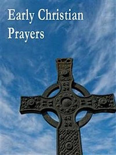 Early Christian Prayers