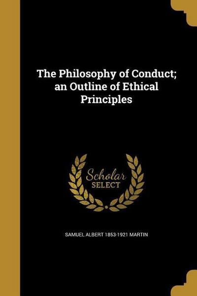 PHILOSOPHY OF CONDUCT AN OUTLI
