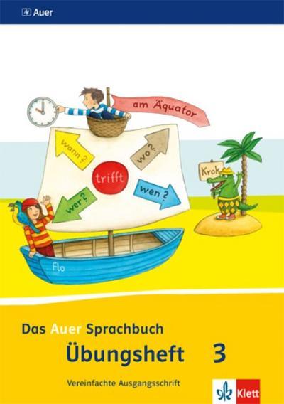 Das Auer Sprachbuch. Übungsheft Vereinfachte Ausgangsschrift 3. Schuljahr. Ausgabe für Bayern - Neubearbeitung 2014