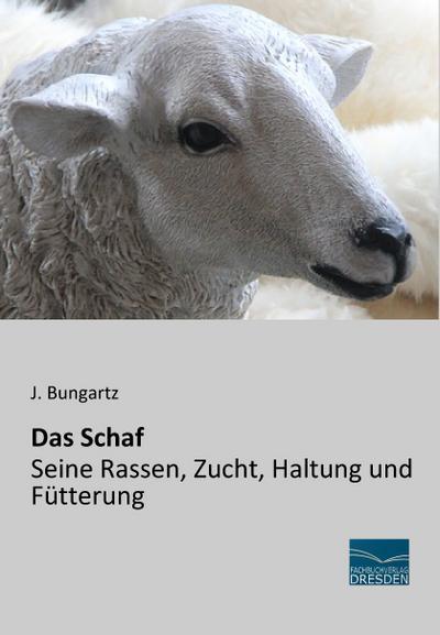 Das Schaf - Seine Rassen, Zucht, Haltung und Fütterung