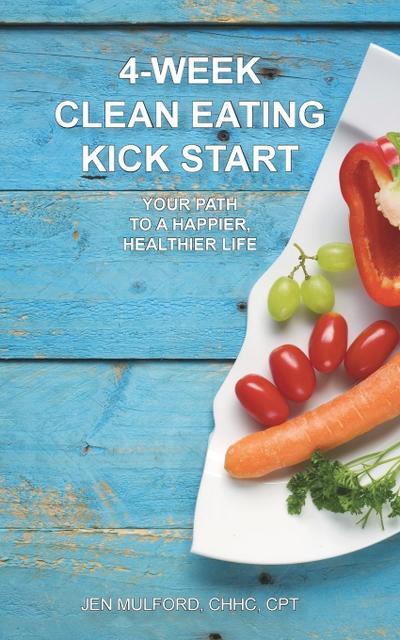 4-Week Clean Eating Kick Start