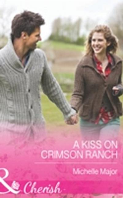 Kiss On Crimson Ranch (Mills & Boon Cherish)