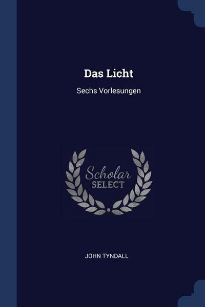 Das Licht: Sechs Vorlesungen