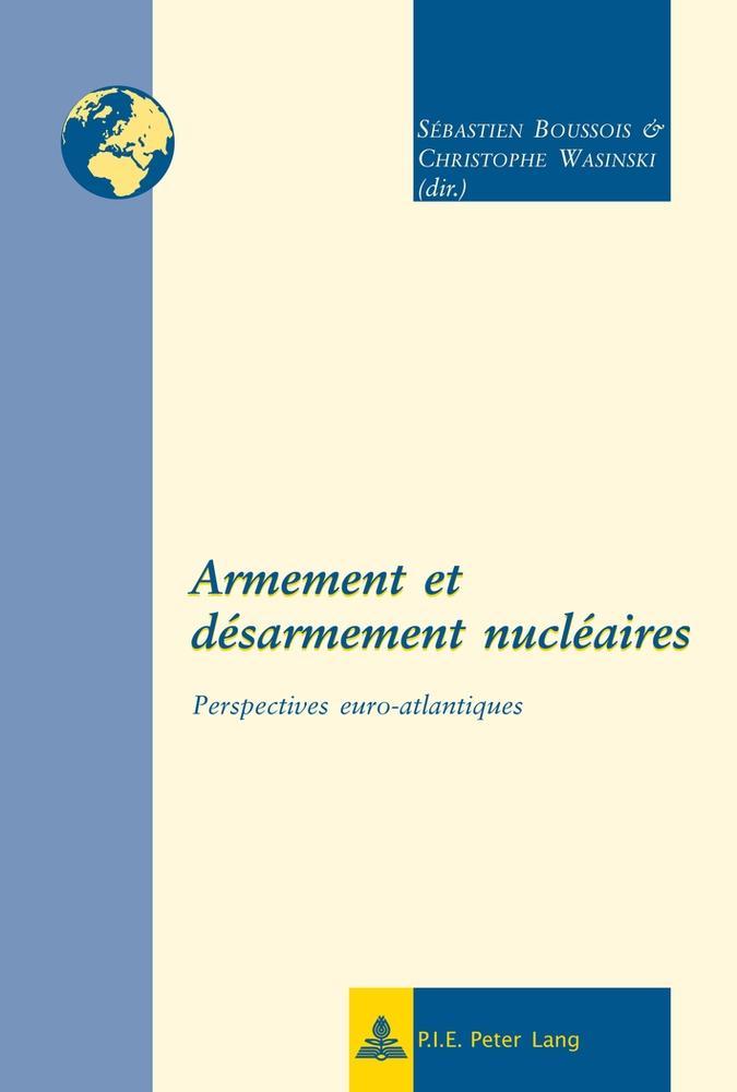 Armement et désarmement nucléaires - Sébastien Boussois -  9789052016986