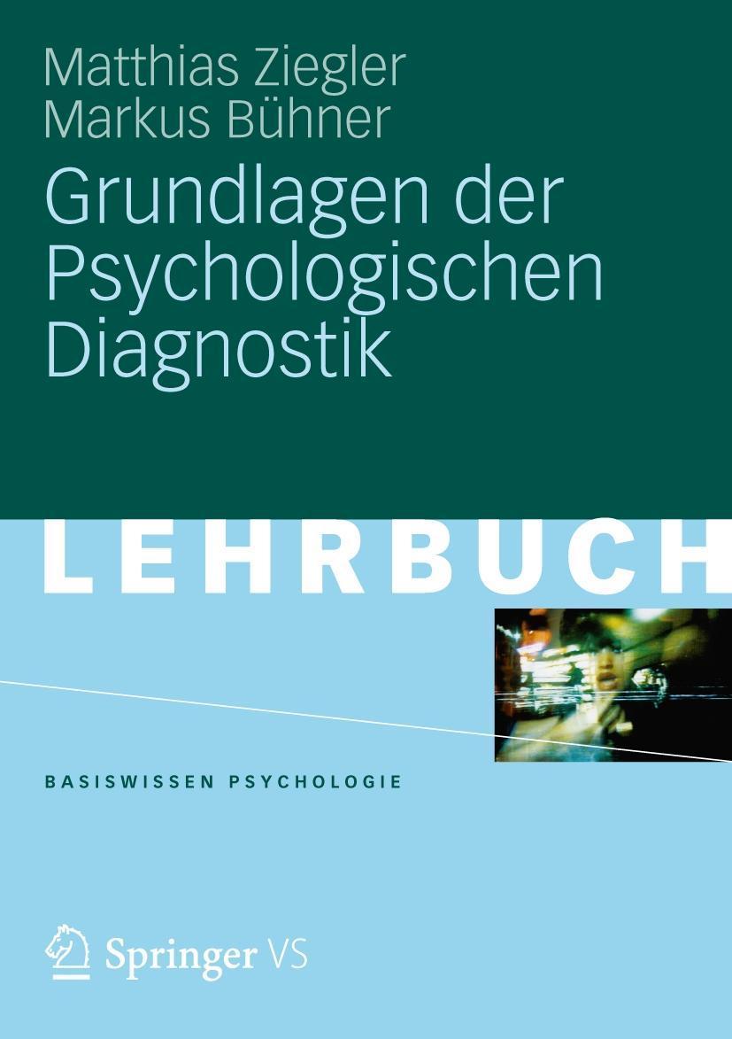 Grundlagen der Psychologischen Diagnostik Matthias Ziegler