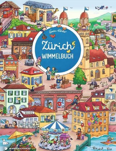 Zürich Wimmelbuch - Das große Bilderbuch ab 2 Jahre
