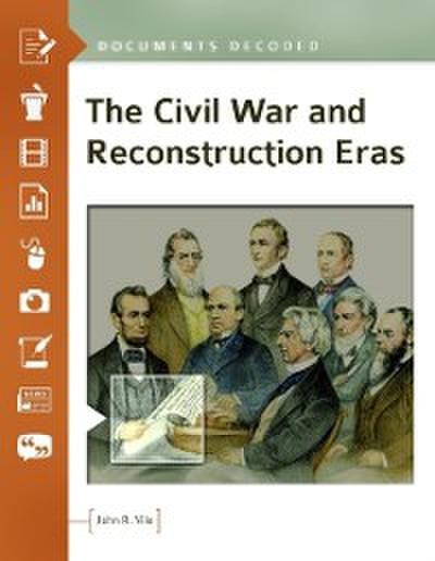 Civil War and Reconstruction Eras: Documents Decoded