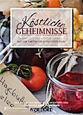 Köstliche Geheimnisse: aus dem Garten für int ...