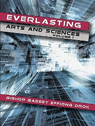 Everlasting Arts and Sciences