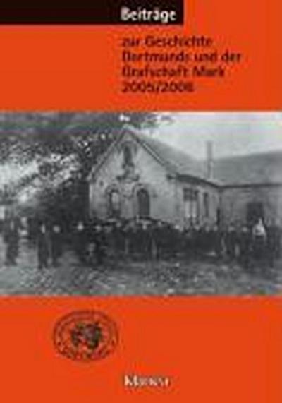 Beiträge zur Geschichte Dortmunds und der Grafschaft Mark