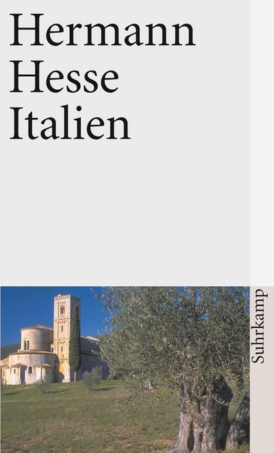 Italien: Schilderungen, Tagebücher, Gedichte, Aufsätze, Buchbesprechungen und Erzählungen (suhrkamp taschenbuch)