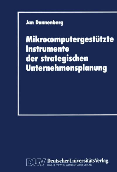 Mikrocomputergestützte Instrumente der strategischen Unternehmensplanung