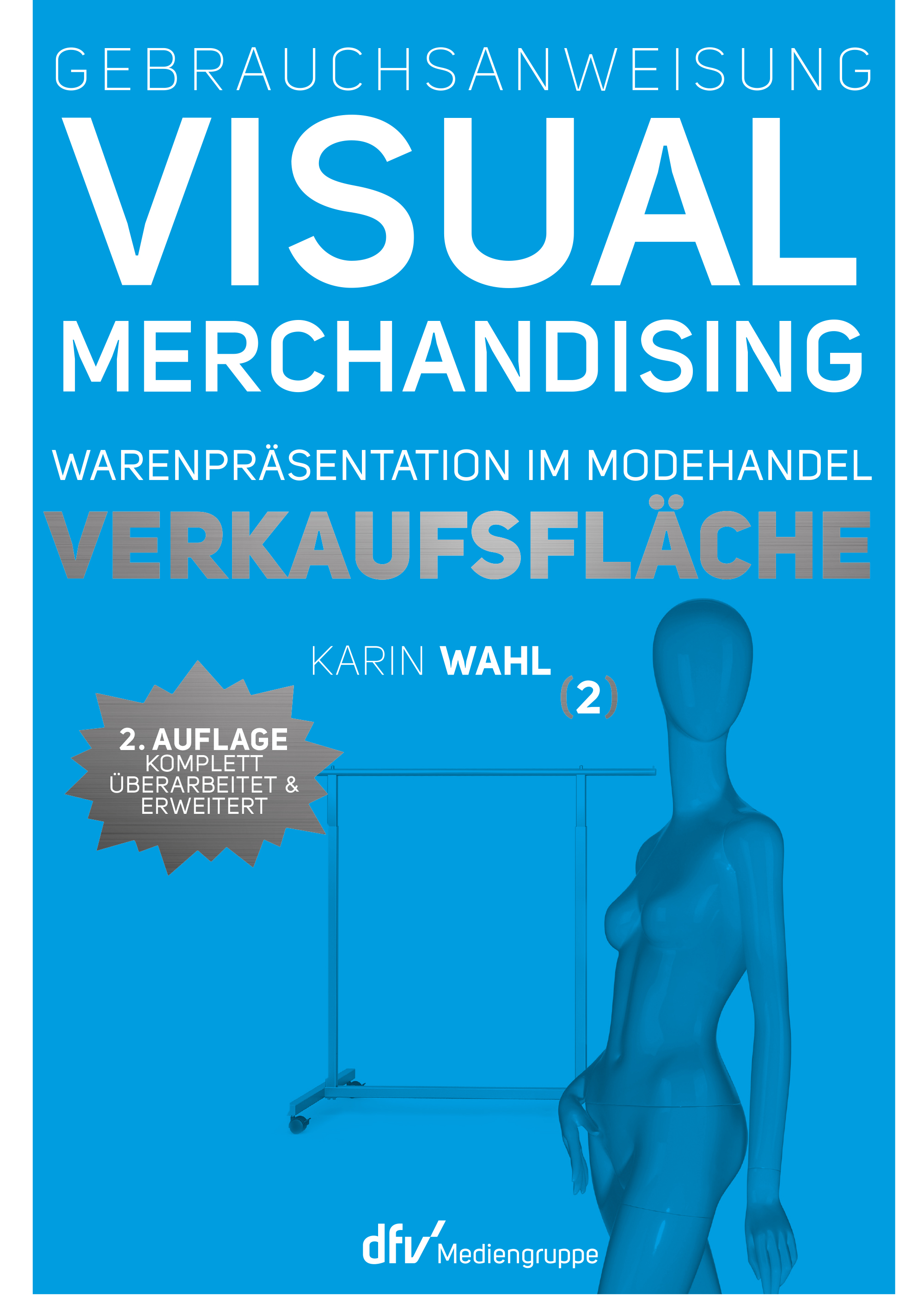 Gebrauchsanweisung Visual Merchandising. Bd.2 Karin Wahl