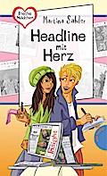 Freche Mädchen - freche Bücher!: Headline mit Herz   ; Freche Mädchen - freche Bücher! 50327; Freche Mädchen - freche Bücher! 0; Gest. v. Schössow, Birgit; Deutsch