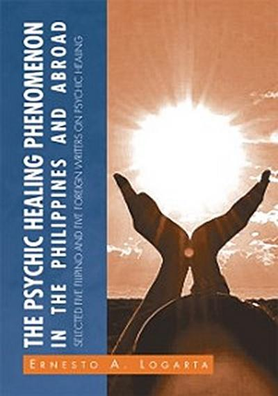 Psychic Healing Phenomenon in the Philippines and in Other Countries