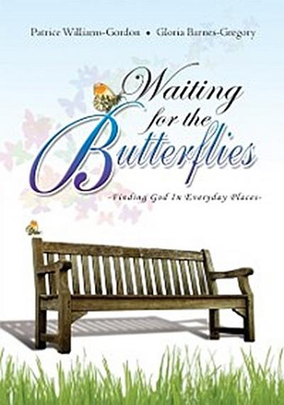 Waiting for the Butterflies