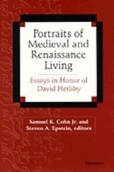 Portraits of Medieval and Renaissance Living: Essays in Memory of David Herlihy