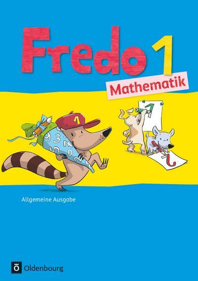 Fredo - Mathematik - Ausgabe A für alle Bundesländer (außer Bayern) - Neubearbeitung: 1. Schuljahr - Schülerbuch