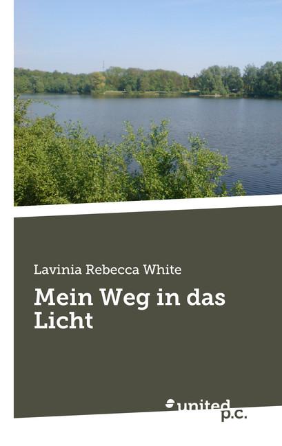 Mein Weg in das Licht, Lavinia Rebecca White