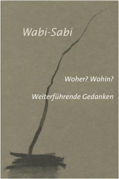 Wabi-Sabi - Woher? Wohin?