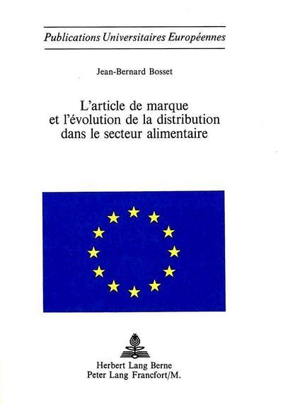 L'article de marque et l'évolution de la distribution dans le secteur alimentaire