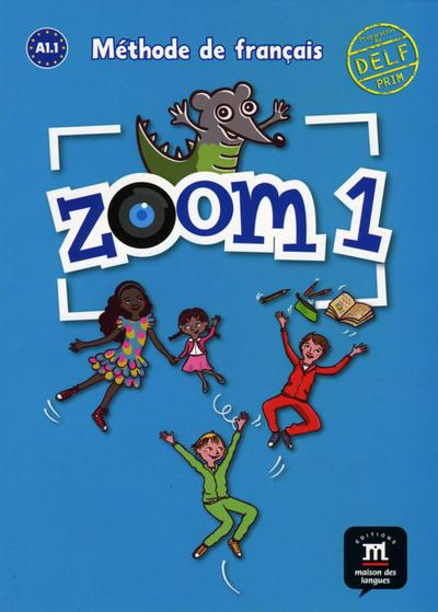 Zoom 1. Livre de l'élève A1