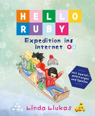 Hello Ruby: Expedition ins Internet - Bananenblau - Gebundene Ausgabe, Deutsch, Linda Liukas, Expedition ins Internet, Expedition ins Internet