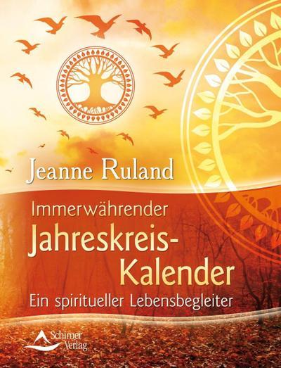 Immerwährender Jahreskreis-Kalender - Ein spiritueller Lebensbegleiter