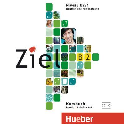 Ziel B2 Band 01. 2 Audio-CDs zum Kursbuch